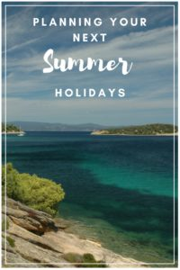 Where to spend your next summer holidays